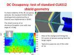dc occupancy test of standard clas12 shield geometry