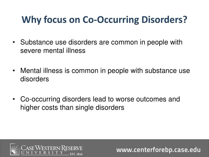 Why focus on co occurring d isorders