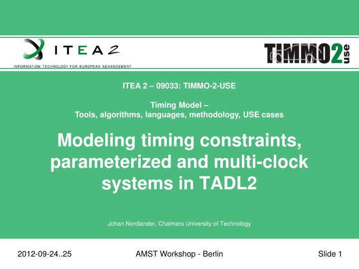 Modeling timing constraints parameterized and multi clock systems in tadl2