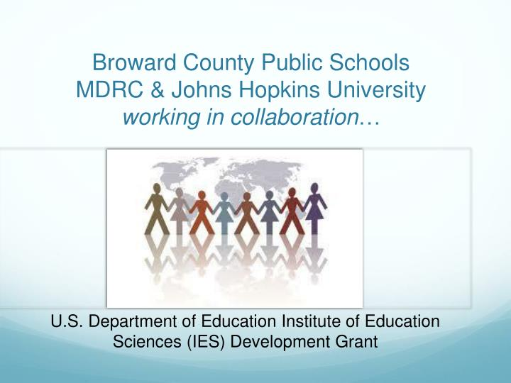 Broward county public schools mdrc johns hopkins university working in collaboration