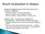 result localization in abaqus