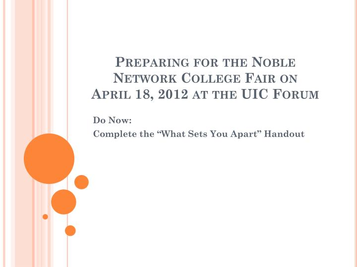 Preparing for the noble network college fair on april 18 2012 at the uic forum