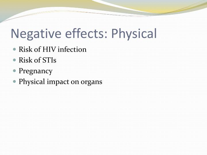 Negative effects: Physical