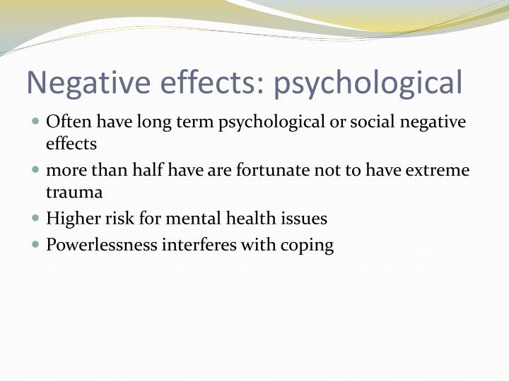 Negative effects: psychological