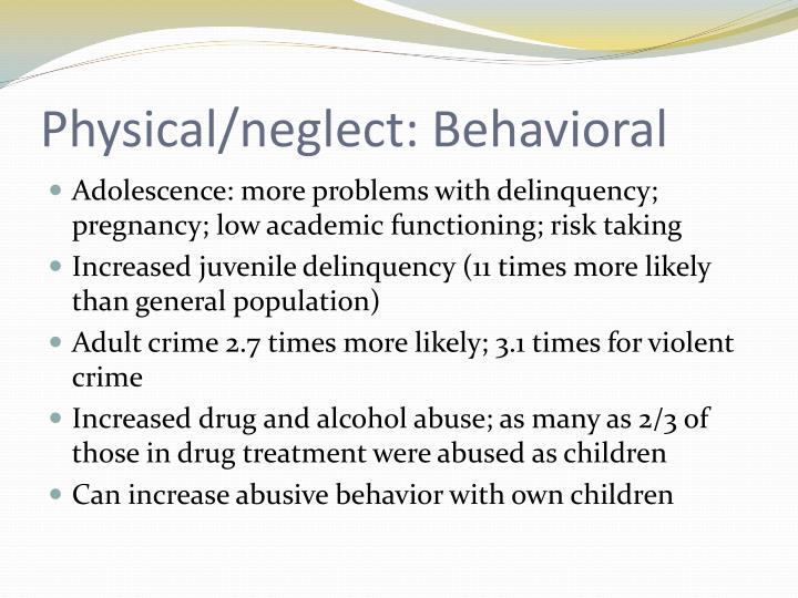 Physical/neglect: Behavioral