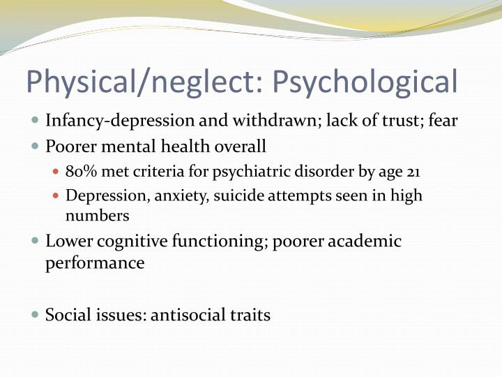 Physical/neglect: Psychological