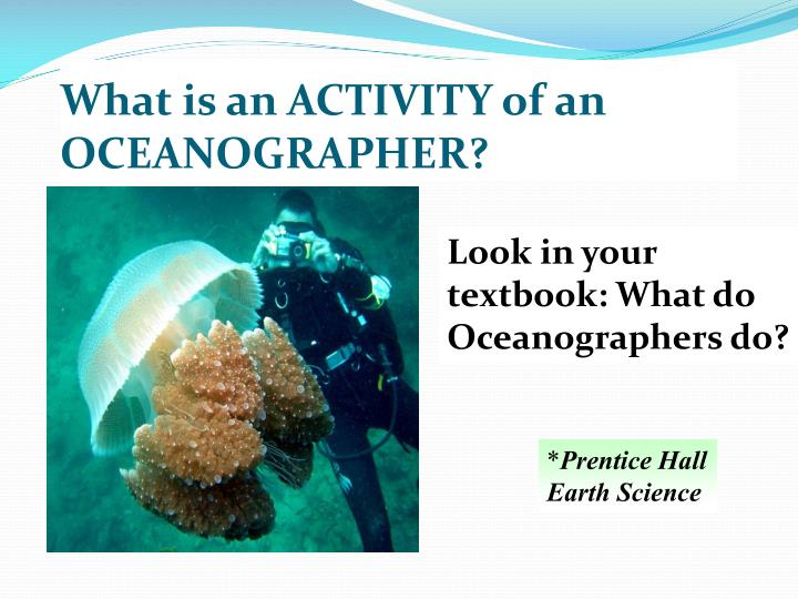 What is an ACTIVITY of an OCEANOGRAPHER?