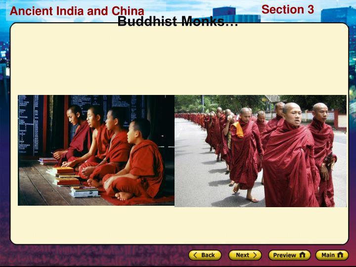 Buddhist Monks…