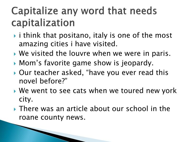 Capitalize any word that needs capitalization