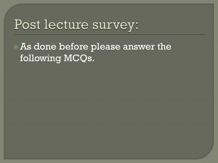 Post lecture survey: