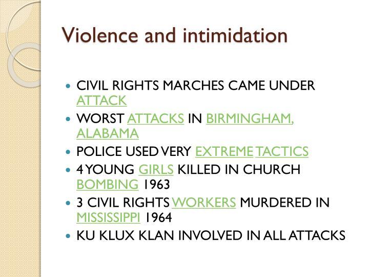 Violence and intimidation