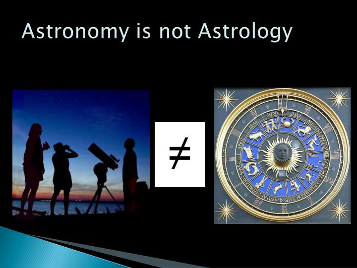 Astronomy is not Astrology