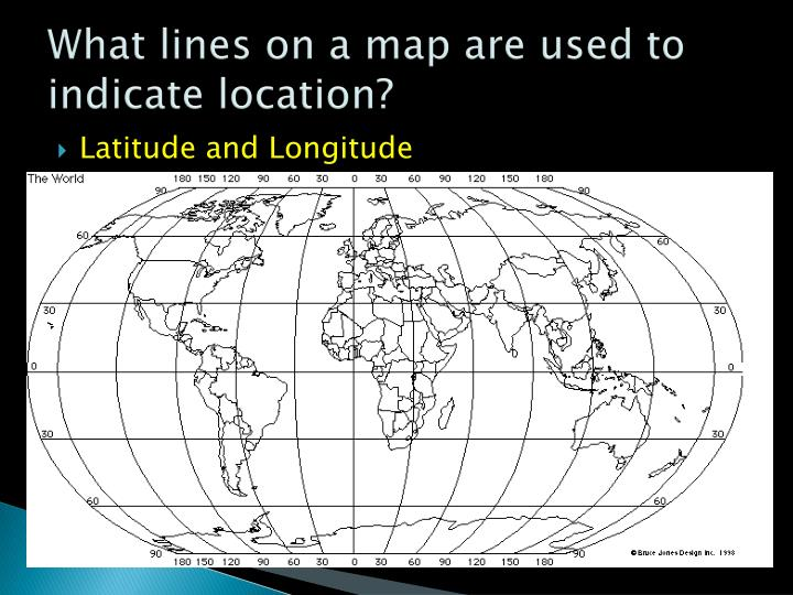 What lines on a map are used to indicate location?