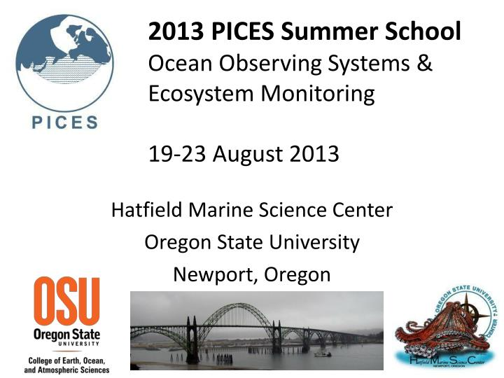 2013 pices summer school ocean observing systems ecosystem monitoring 19 23 august 2013