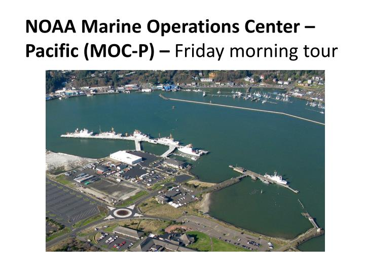NOAA Marine Operations Center – Pacific (MOC-P) –