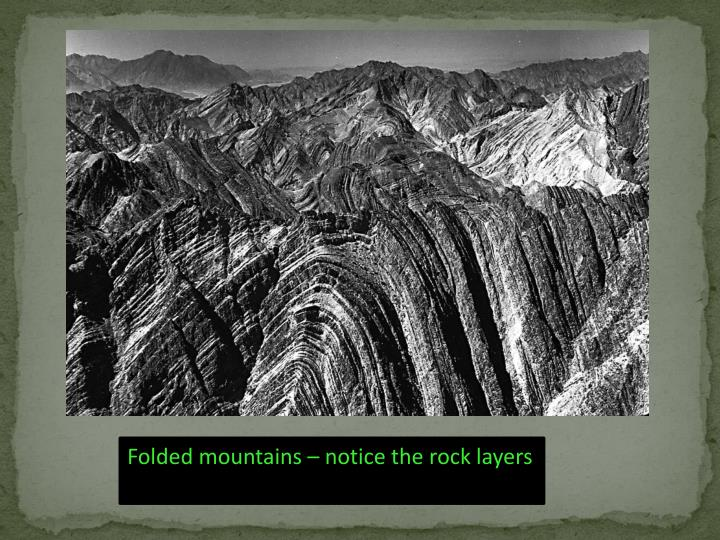 Folded mountains – notice the rock layers