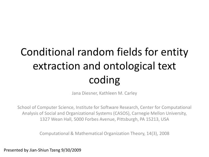 conditional random fields for entity extraction and ontological text coding n.