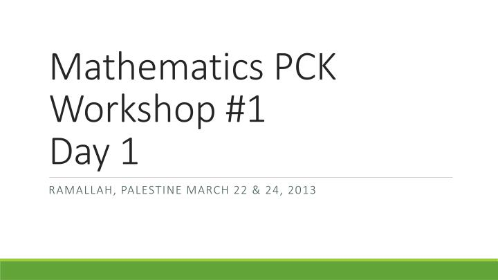 mathematics pck workshop 1 day 1 n.