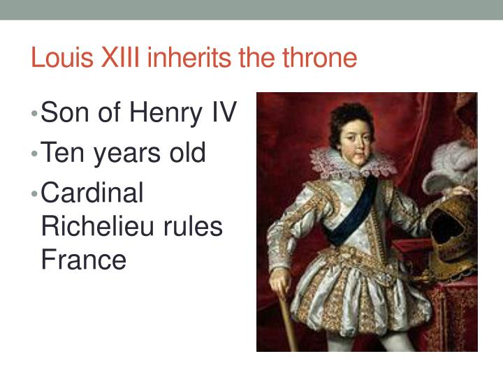 Louis XIII inherits the throne