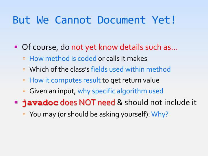 But We Cannot Document Yet!