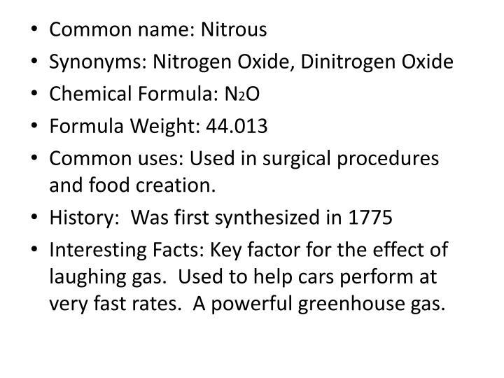 Common name: Nitrous