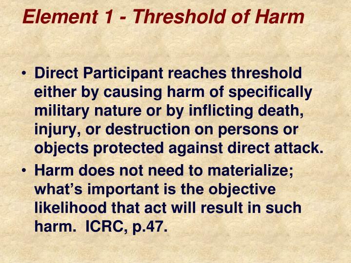 Element 1 - Threshold of Harm