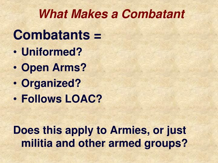 What makes a combatant