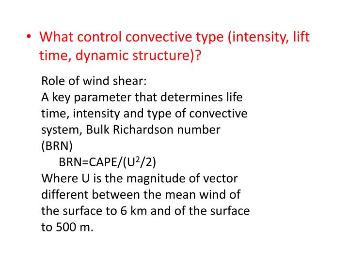 What control convective type (intensity, lift time, dynamic structure)?