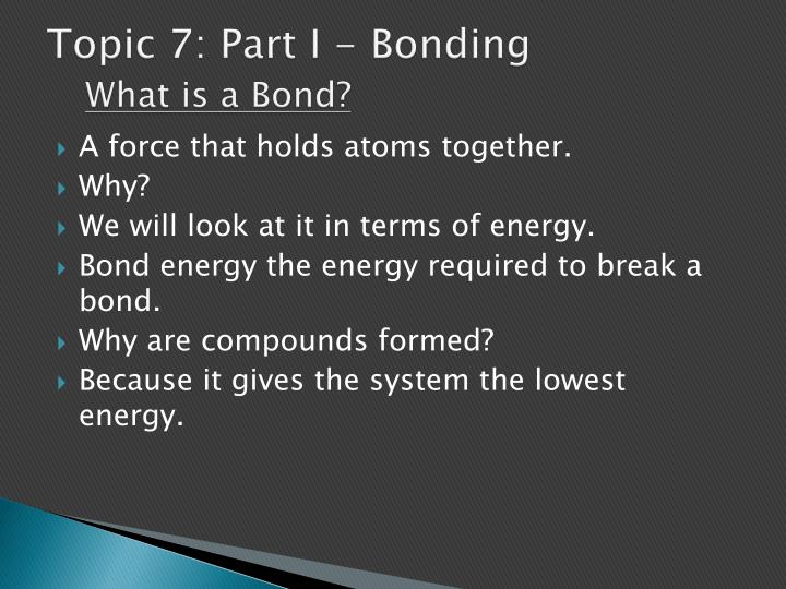 Topic 7 part i bonding what is a bond