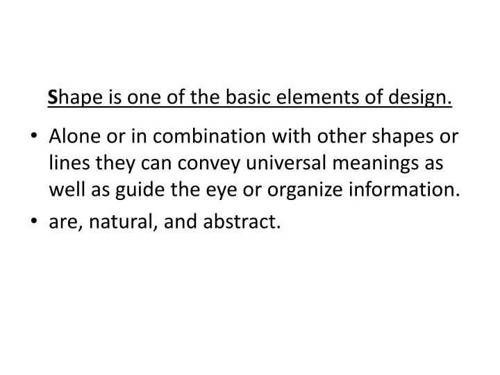 S hape is one of the basic elements of design