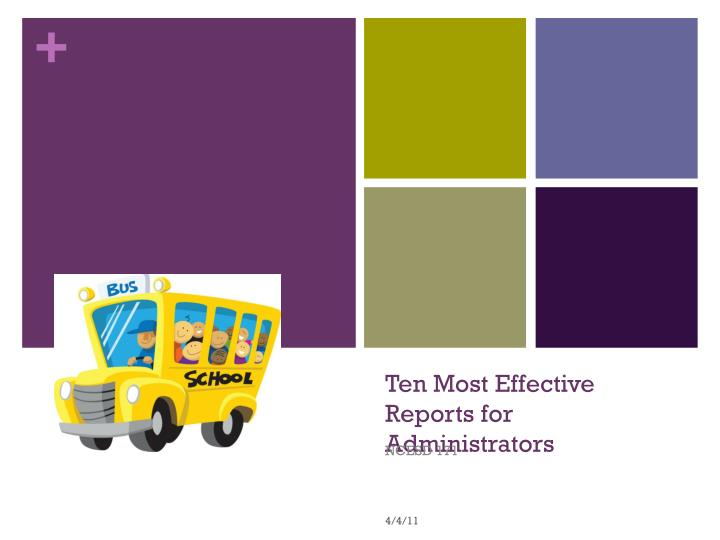 ten most effective reports for administrators