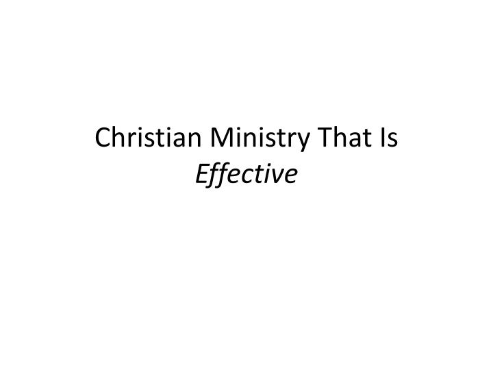 Christian ministry t hat is effective