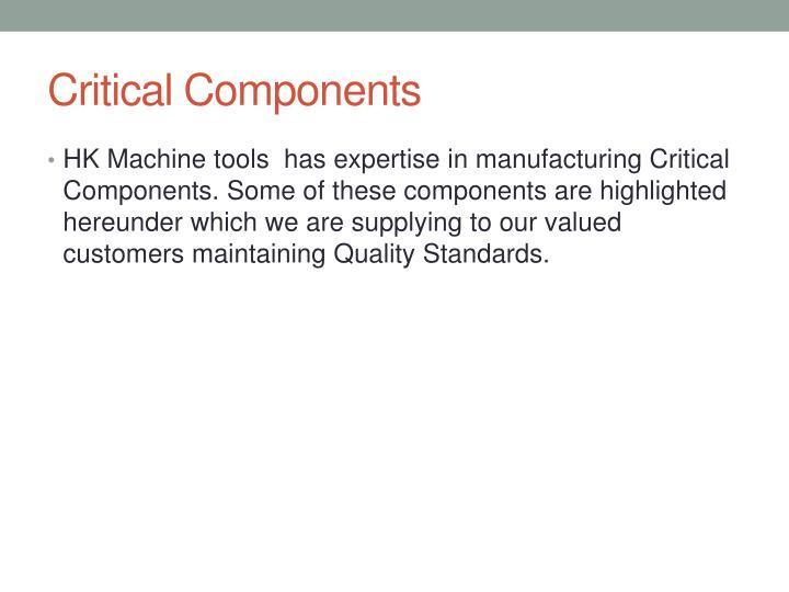 Critical Components