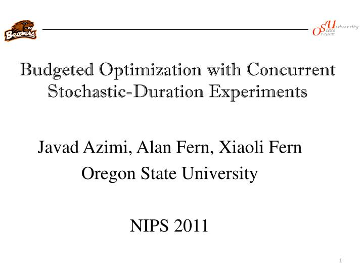 budgeted optimization with concurrent stochastic duration experiments n.