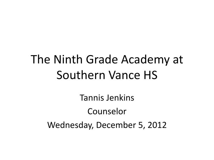 the ninth grade academy at southern vance hs n.