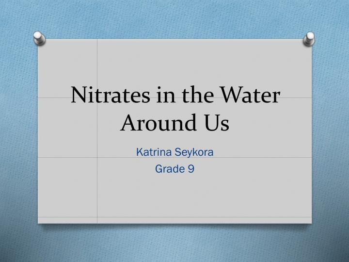 Nitrates in the water around us