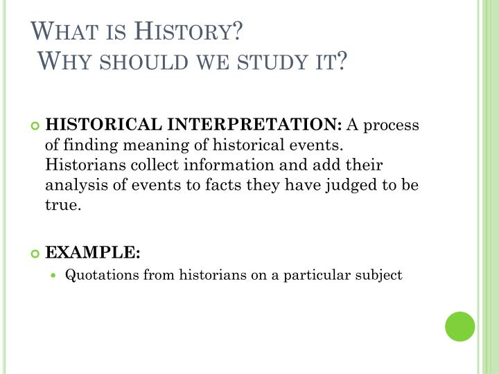 What is history why should we study it1