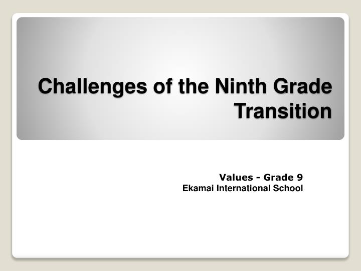 challenges of the ninth grade transition n.