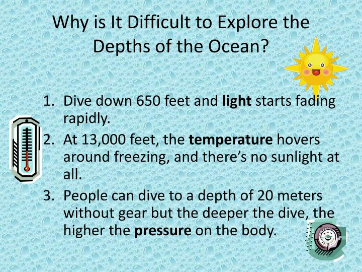 Why is It Difficult to Explore the Depths of the Ocean?