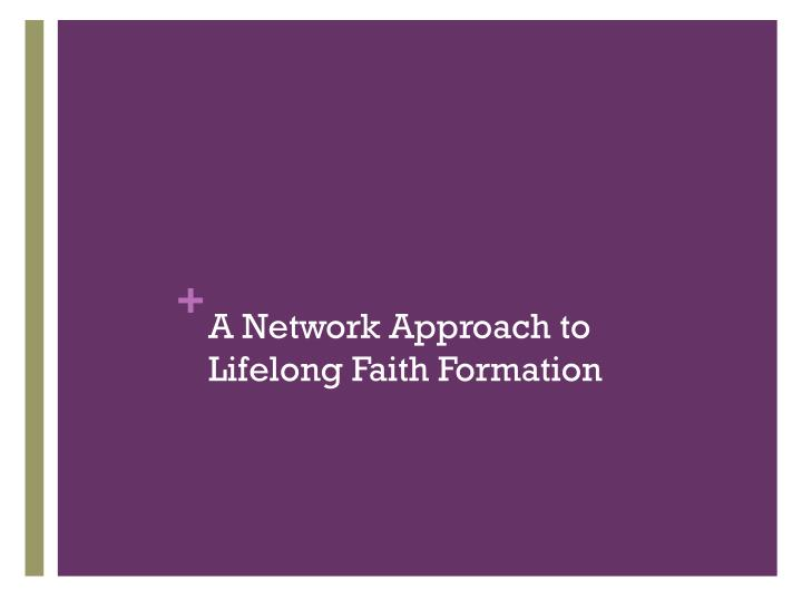 A Network Approach to Lifelong Faith Formation