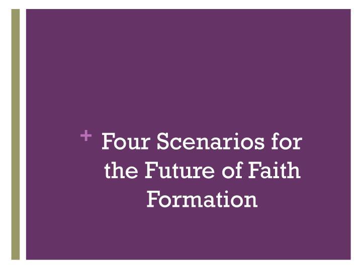 Four Scenarios for the Future of Faith Formation