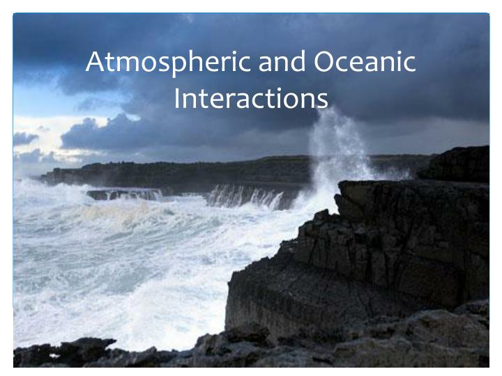 atmospheric and oceanic interactions n.