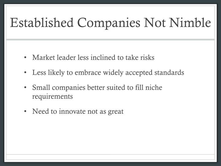 Established Companies Not Nimble