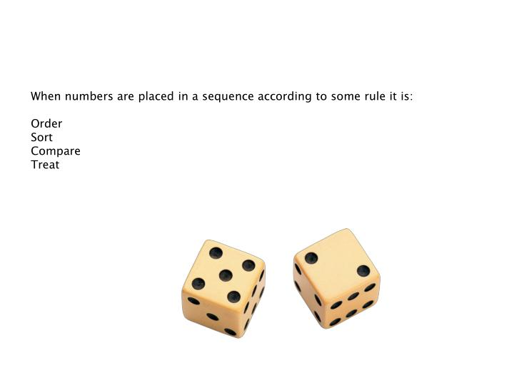 When numbers are placed in a sequence according to some rule it is: