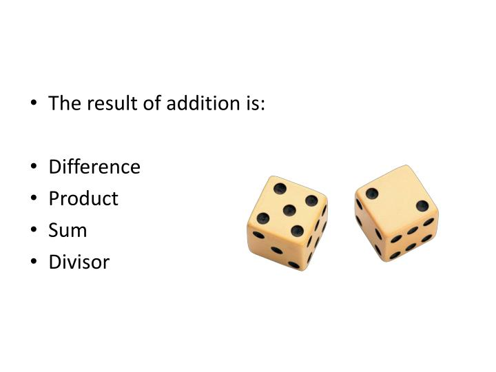 The result of addition is: