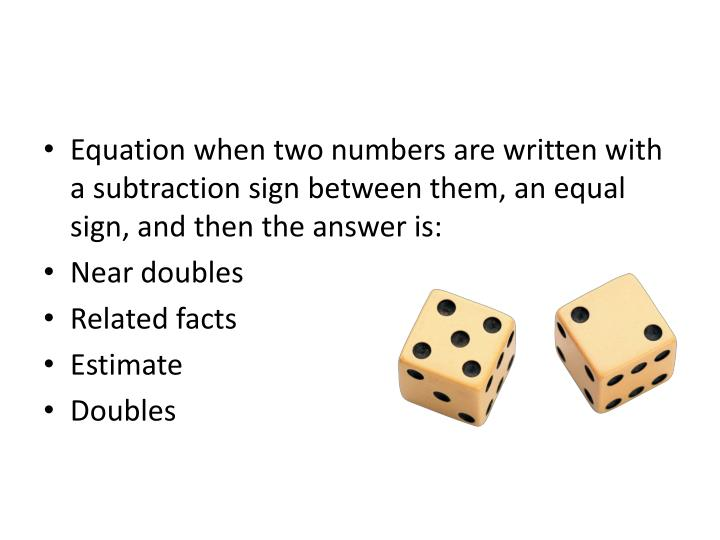 Equation when two numbers are written with a subtraction sign between them, an equal sign, and then the answer is: