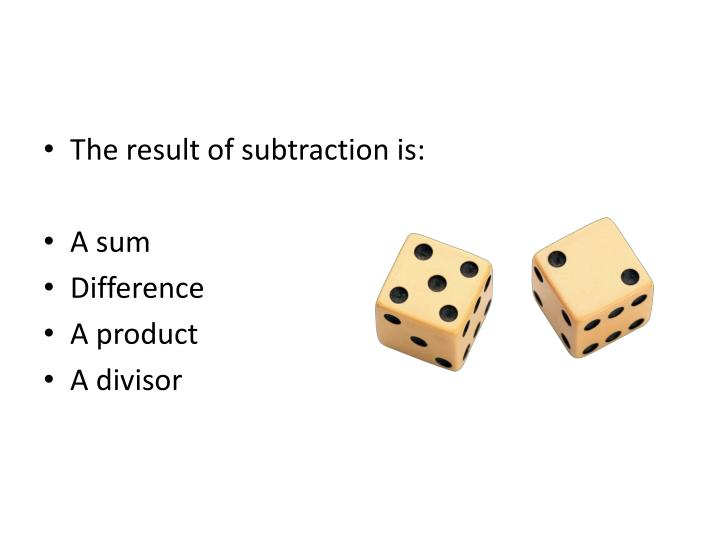 The result of subtraction is: