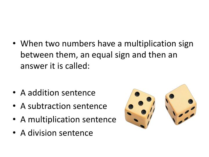 When two numbers have a multiplication sign between them, an equal sign and then an answer it is called: