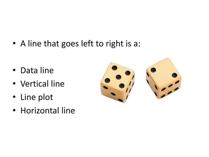 A line that goes left to right is a: