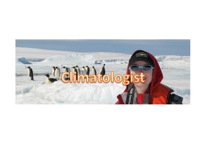 Climatologist